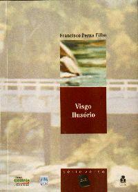 Livro Visgo Ilusório, que já foi lançado em Goiânia, terá solenidade em Palmas, no próximo dia 27