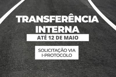 Aberto o prazo de solicitação de transferência interna